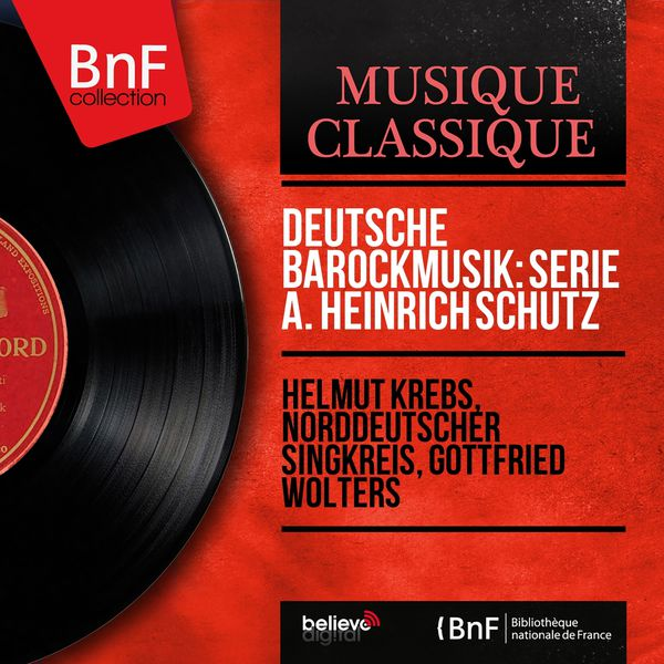 Helmut Krebs - Deutsche Barockmusik: Serie A. Heinrich Schütz (Mono Version)