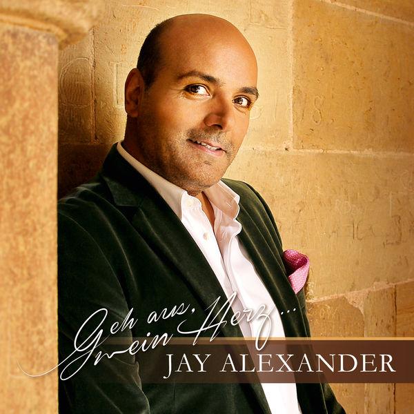 Jay Alexander - Geh aus, mein Herz ...