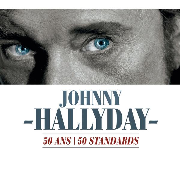 Johnny Hallyday - 50 Ans / 50 Standards