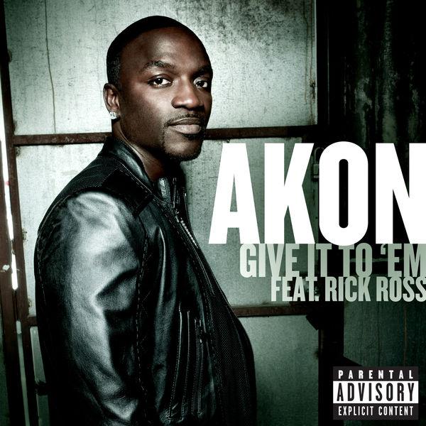 Akon - Give It To 'Em