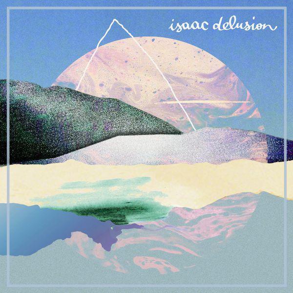 Isaac Delusion - Isaac Delusion