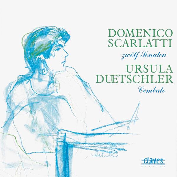 Ursula Duetschler - D. Scarlatti: 12 Sonatas for Cembalo