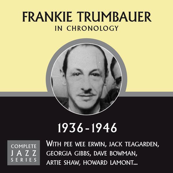 Frankie Trumbauer - Complete Jazz Series 1936 - 1946