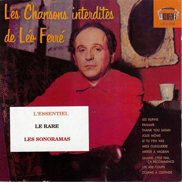 Léo Ferré - Les chansons interdites de Léo Ferré (L'essentiel, Le rare, Les sonoramas)