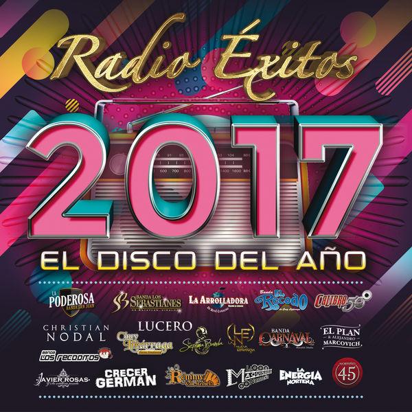 Various Artists - Radio Éxitos 2017 El Disco Del Año