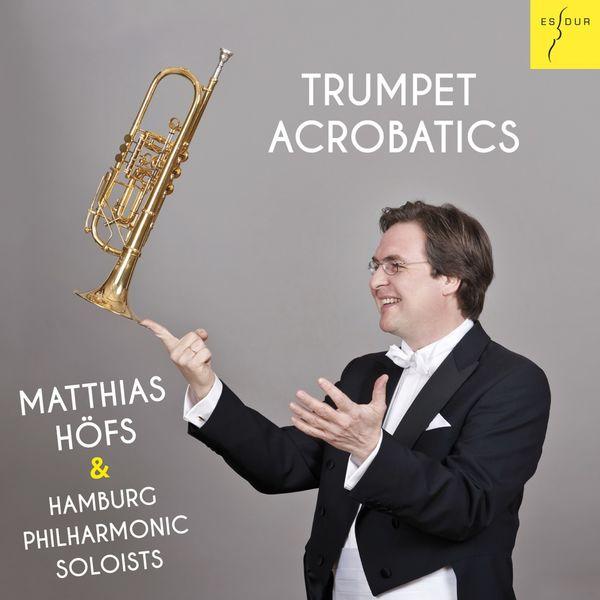 Matthias Höfs - Trumpet Acrobatics