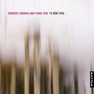 Debussy Sonatas and Piano Trio