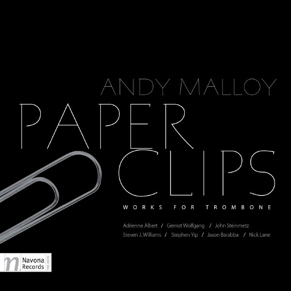 Andy Malloy|Paper Clips: Works for Trombone