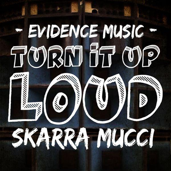 Skarra Mucci - Turn It up Loud