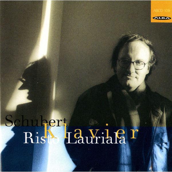 Risto Lauriala - Schubert: Piano Sonata No. 21 in B-Flat Major, D. 960 & 3 Klavierstucke (Impromptus), D. 946