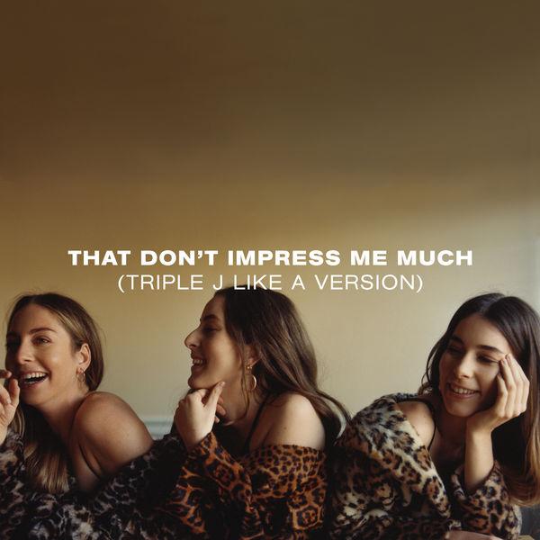 Haim|That Don't Impress Me Much (triple j Like A Version)