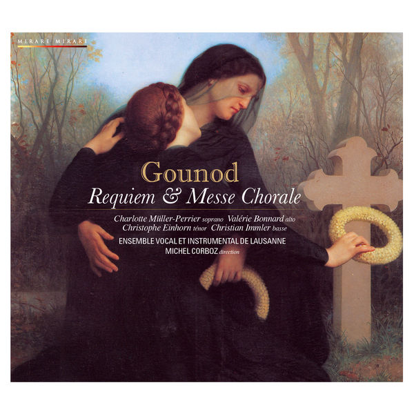 Michel Corboz - Charles Gounod : Requiem & Messe Chorale