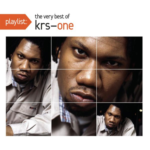 KRS-One - Playlist: The Very Best Of KRS-One