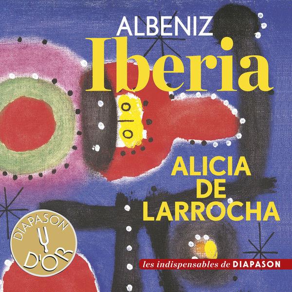 Alicia de Larrocha|Isaac Albeniz : Iberia (Diapason n°614)
