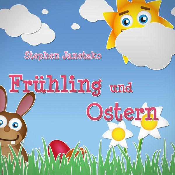 Stephen Janetzko - Frühling und Ostern