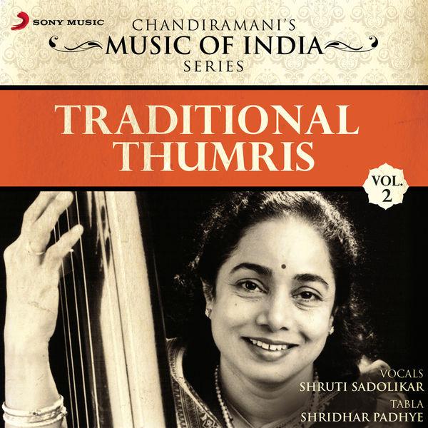 Shruti Sadolikar - Traditional Thumris, Vol. 2