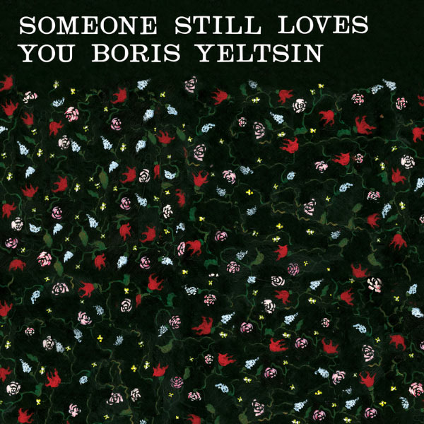 Someone Still Loves You Boris Yeltsin - Broom