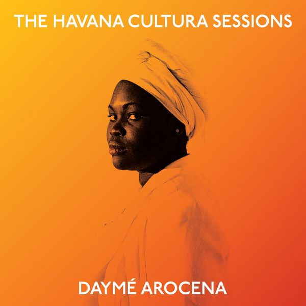 Daymé Arocena - The Havana Cultura Sessions