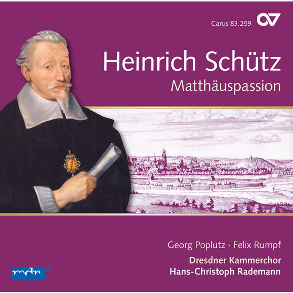 Hans-Christoph Rademann - Schütz : St. Matthew Passion & Other Vocal Works