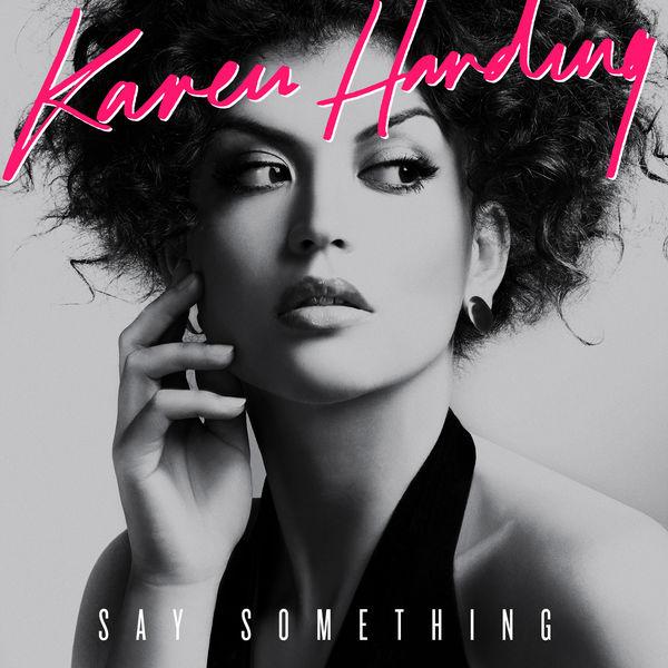 Say something (karen harding song) wikipedia.