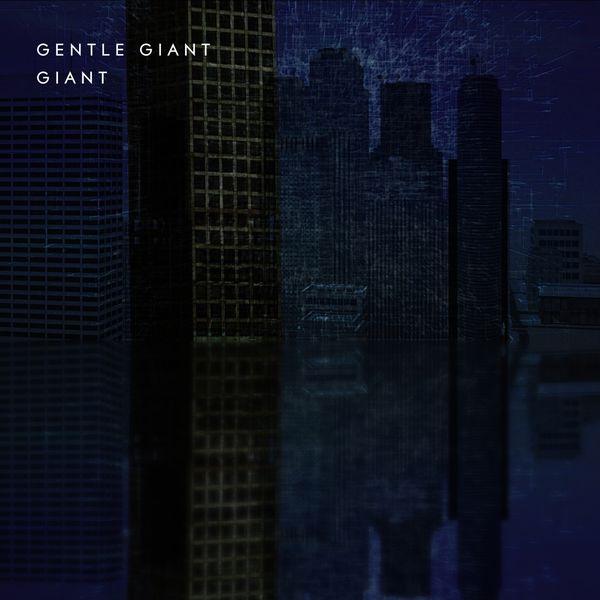 Gentle Giant - Giant (Steven Wilson Mix)