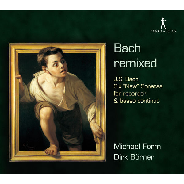 """Dirk Börner - Bach remixed : Six """"New"""" Sonatas for recorder & basso continuo"""
