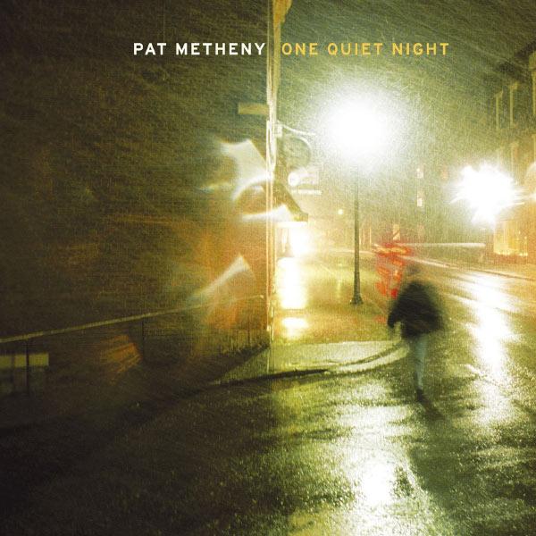 Pat Metheny - One Quiet Night