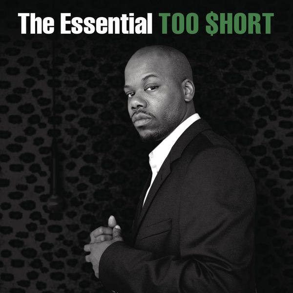Too $hort - The Essential Too $hort