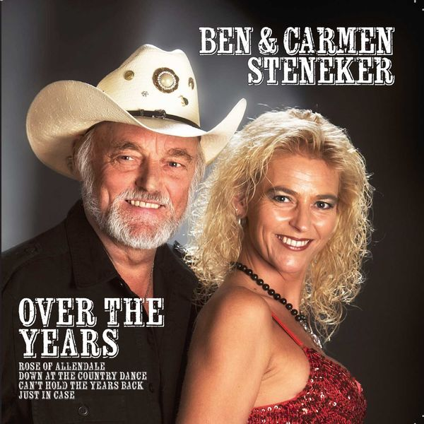 Ben & Carmen Steneker - Over The Years