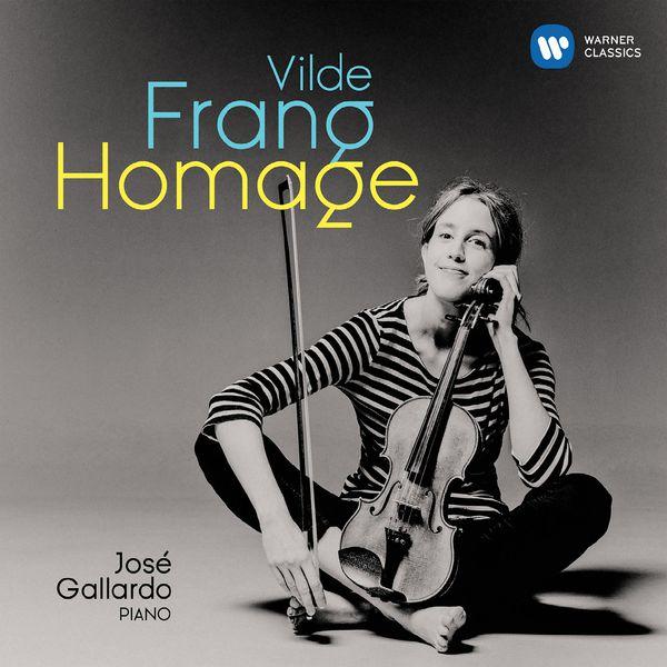 Vilde Frang - Homage (Ries, Schumann, Schubert, Debussy, Kreisler...)