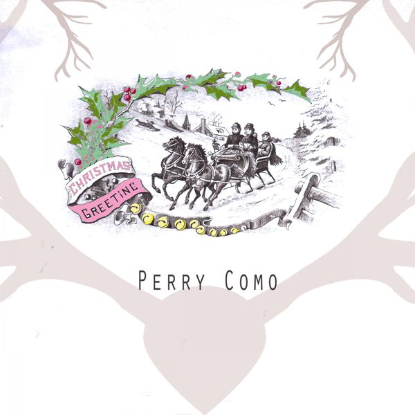 Christmas greeting perry como download and listen to the album perry como christmas greeting m4hsunfo