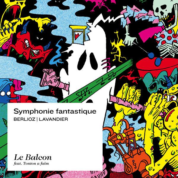 Le Balcon - Berlioz: Symphonie fantastique, Episode de la vie d'un artiste, Op. 14 (Libre adaptation d'Arthur Lavandier)