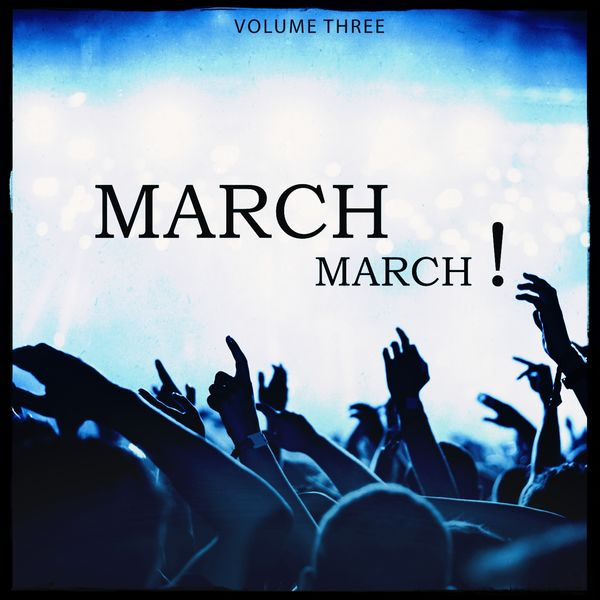 Various Artists - March March, Vol. 3 (Secret Festival & Club Bangers For Your Private Party)