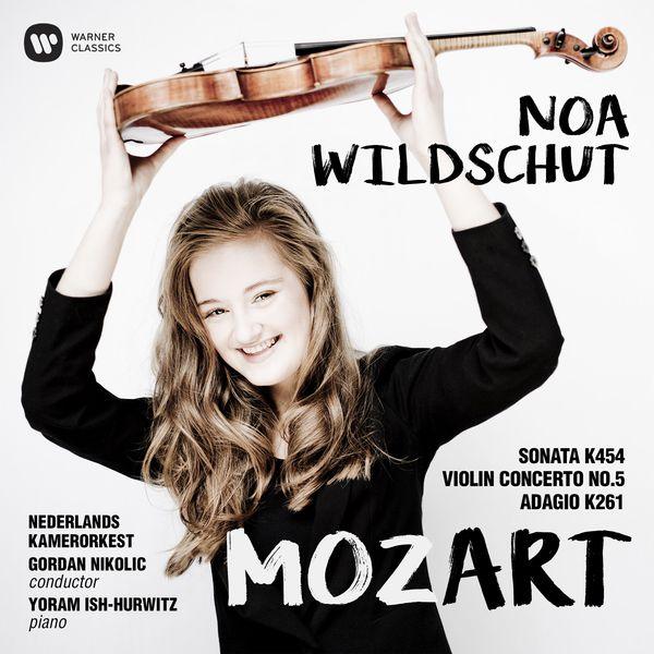 Noa Wildschut - Mozart: Violin Concerto No. 5, Violin Sonata No. 32 & Adagio