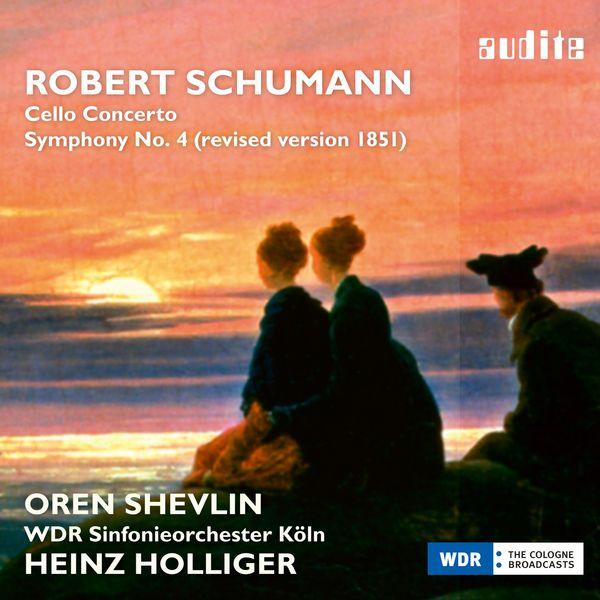 Oren Shevlin Schumann: Cello Concerto & Symphony No. 4 (1851)