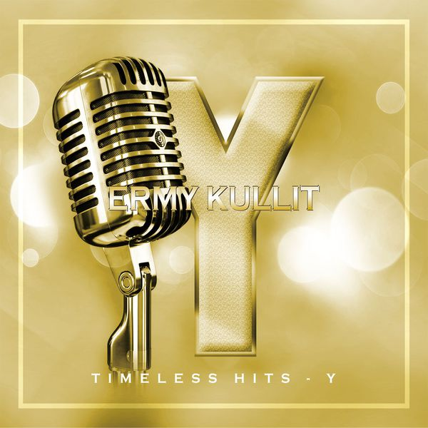 Ermy Kullit - Timeless Hits - Y
