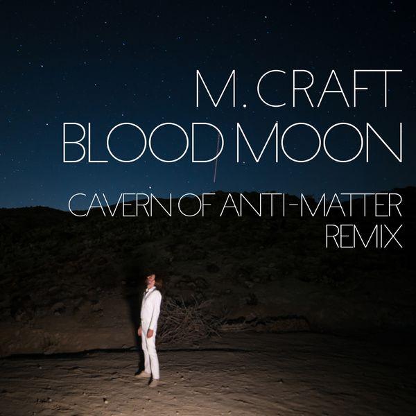 M. Craft|Blood Moon (C.O.A-M Remix)