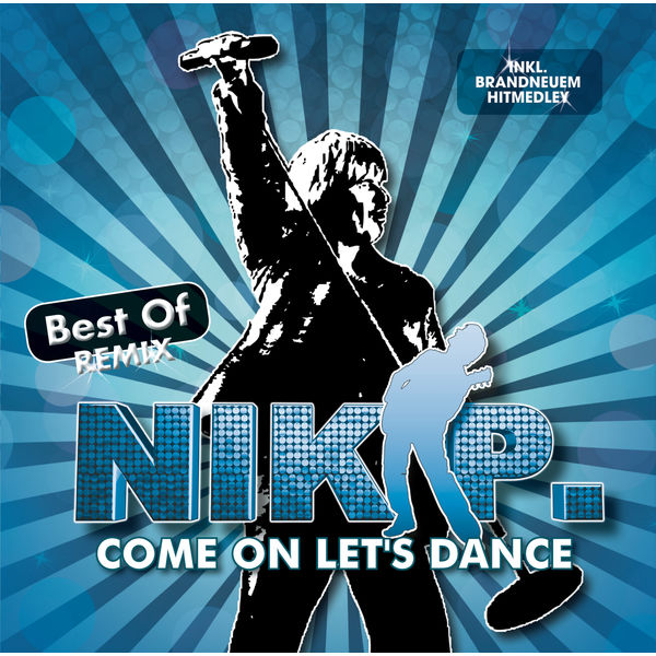 Oceano Rete di comunicazione insidie  Album Come On Let's Dance - Best Of Remix, Nik P. | Qobuz: download and  streaming in high quality
