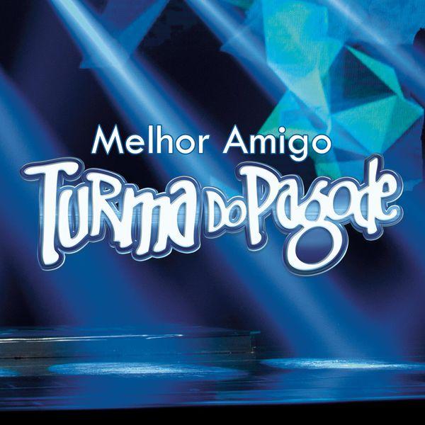 Album Melhor Amigo Ao Vivo Turma Do Pagode Qobuz Download