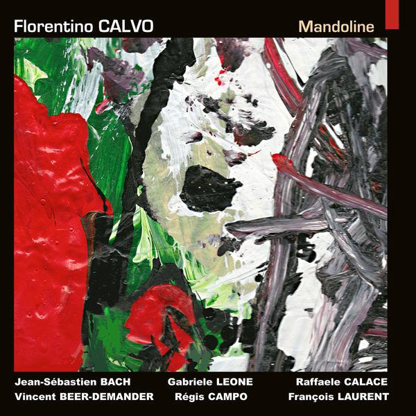 Florentino Calvo - Bach, Beer-Demander, Calace, Campo, Laurent & Leone: Mandoline