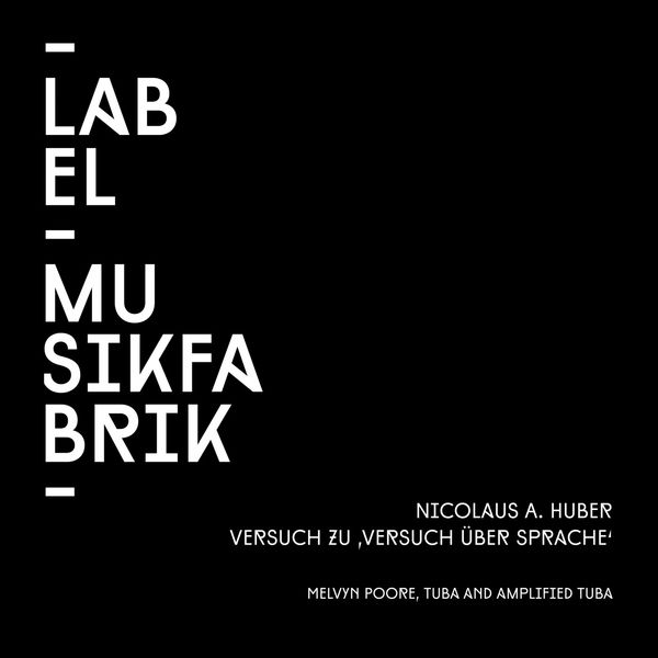 Melvyn Poore - Huber: Versuch Zu Versuch Über Sprache (For Improvising Musician with Contact Microphones and 4-Channel-Tape-Recording of Versuch Ueber Sprache)