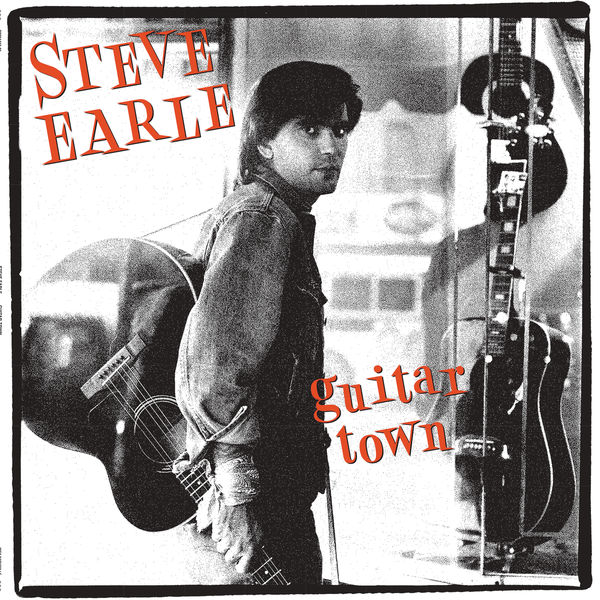 Steve Earle - Guitar Town - 30th Anniversary Deluxe Edition