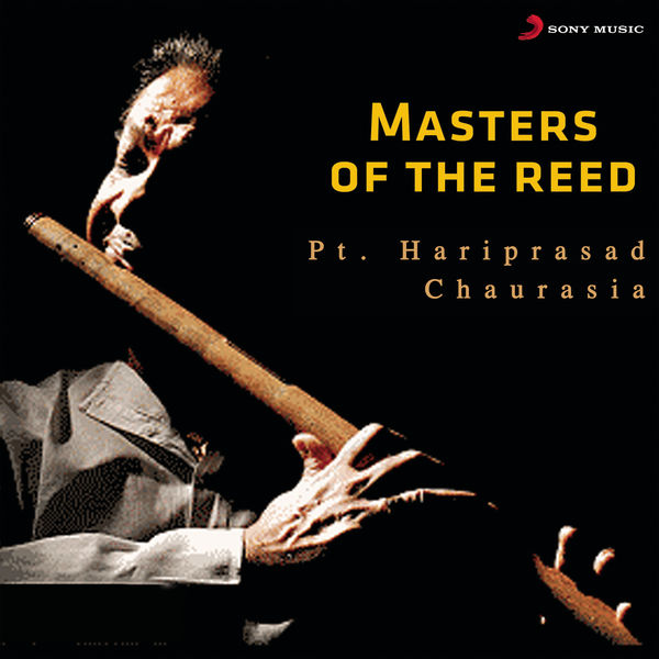 Hariprasad Chaurasia - Masters of the Reed