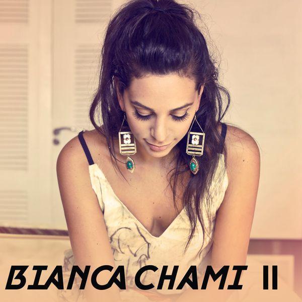 Bianca Chami - Bianca Chami II