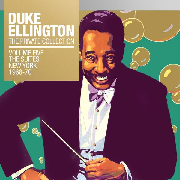 Duke Ellington - The Private Collection, Vol. 5: The Suites New York 1968 & 1970