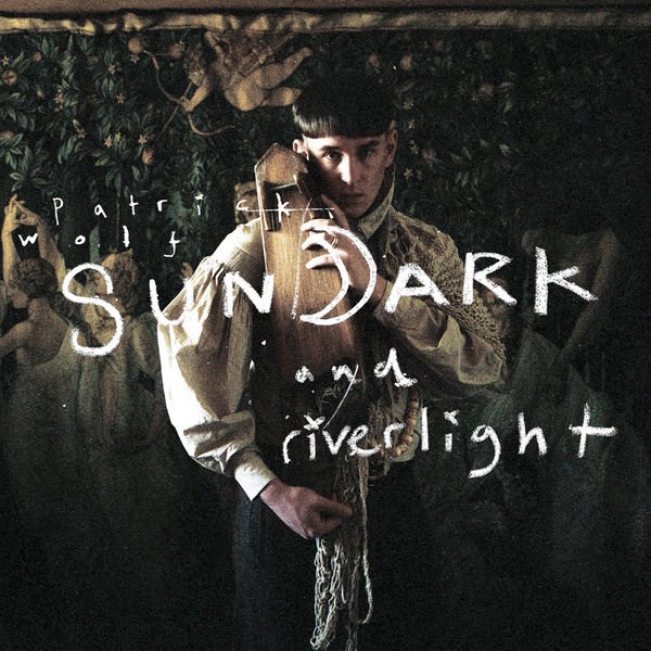 Patrick Wolf - Sundark and Riverlight