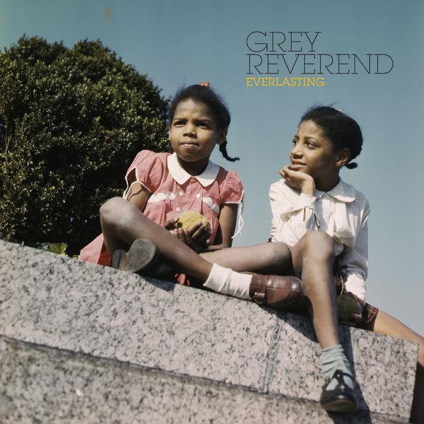 Grey Reverend - Everlasting