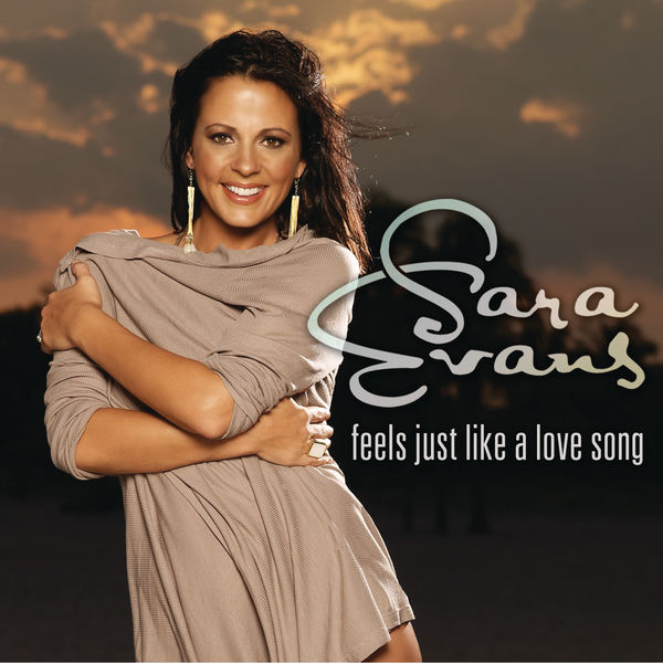 Sara Evans - Feels Just Like A Love Song