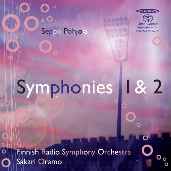 Sakari Oramo - Pohjola: Symphonies 1 & 2