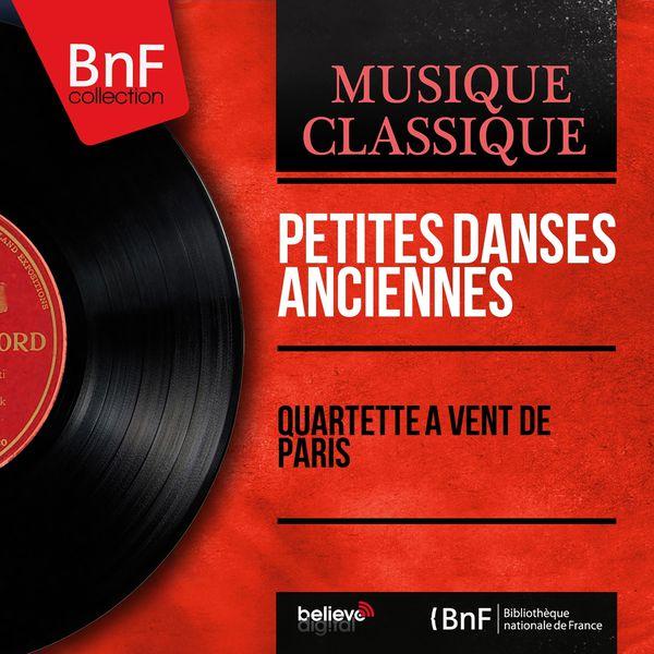 Quartette à vent de Paris - Petites danses anciennes (Arr. for Wind Quartet, Mono Version)